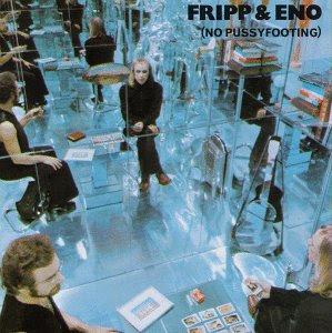 Robert+Fripp+%26+Brian+Eno+-+No+Pussyfoo